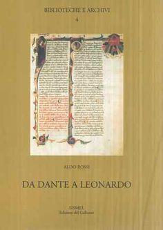 Da Dante a Leonardo : un percorso di originali / Aldo Rossi - Tavarnuzze : SISMEL, edizioni del Galluzzo, 1999