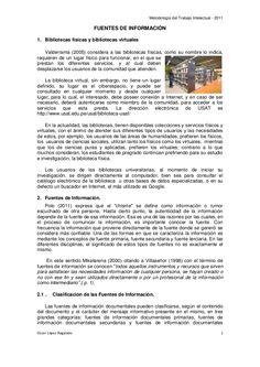Metodología del Trabajo Intelectual - 2011                            FUENTES DE INFORMACIÓN1. Bibliotecas físicas y bibli...