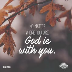 Put your hope in God! He is with you always.