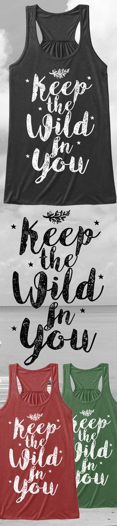 Keep the Wild in You - Limited Edition. Buy 2 or more, save on shipping! Grab yours or gift it to a friend. You will both love it