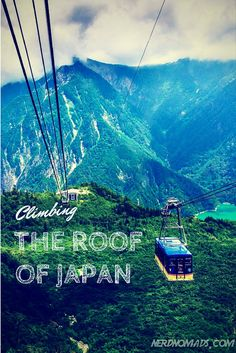 Climbing The Roof Of #Japan - Japan Alpine Route #alps @nerdnomads http://nerdnomads.com/alpine-route-japan