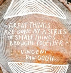 "Monday Motivation- ""Great things are done by a series of small things brought together"" - Vincent Van Gogh 