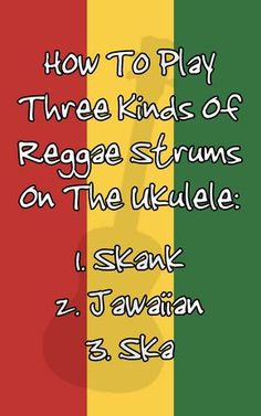 Learn to play 3 kinds of reggae strums on the ukulele