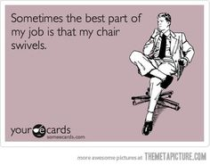This is entirely NOT true about my job but it's so funny I had to post it.