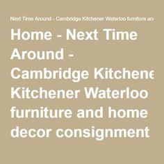 Home Next Time Around Cambridge Kitchener Waterloo furniture
