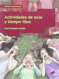 Actividades de ocio y tiempo libre / José Lozano Luzón