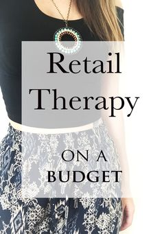 Retail Therapy on a BUDGET!