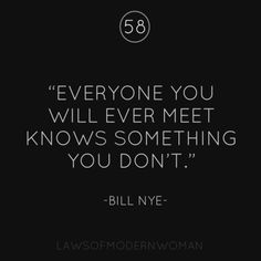 Words of Wisdom from Bill Nye, the Science Guy. Stay open to new input!