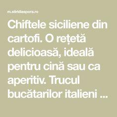 Chiftele siciliene din cartofi. O rețetă delicioasă, ideală pentru cină sau ca aperitiv. Trucul bucătarilor italieni | Stiri Diaspora Math Equations