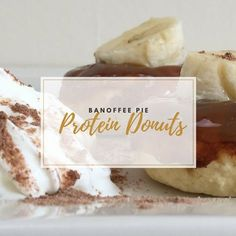 Banoffee Pie Protein Donuts