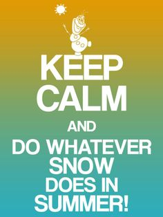 """Keep Calm and do whatever snow does in summer! - Project Life Disney Filler Card - Scrapbooking. ~~~~~~~~~ Size: 3x4"""" @ 300 dpi. This card is **Personal use only - NOT for sale/resale** Logos/clipart belong to Disney. Inspired by Olaf's little song in Frozen. Font is Coolvetica http://www.dafont.com/coolvetica.font ***"""