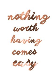 Copper Foil Art, nothing worth having comes easy, Inspirational Quote Print…