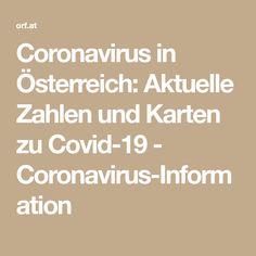 Coronavirus in Österreich: Aktuelle Zahlen und Karten zu Covid-19 - Coronavirus-Information Corona, Numbers, Other