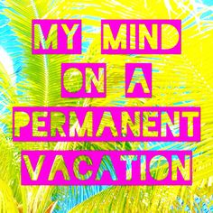 Jimmy Buffett quote lyrics by @Melissasislandshop  My mind on a permanent vacation!   Tropical paradise island life Florida keys