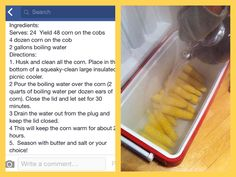 Cooler Corn- This makes great corn on the cob for large crowds.