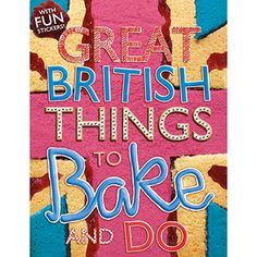 Great British Things to Bake and Do by Sally Morgan | Recipe Books at The Works