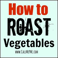 How to Roast Vegetables - Roasting vegetables in a very hot oven caramelizes the outside and brings out the natural sweetness.