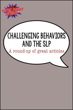 A great round-up of articles from SLP bloggers. The list includes ideas on how they help students with behavioral challenges.
