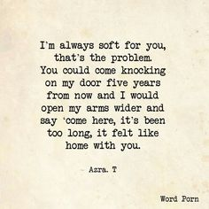 Felt like home with you - quote - Arza. T - Word porn