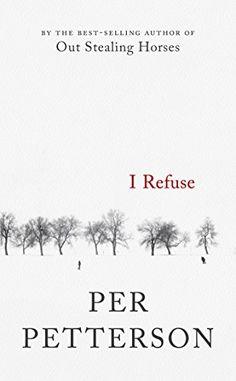 I Refuse: A Novel by Per Petterson http://smile.amazon.com/dp/1555976999/ref=cm_sw_r_pi_dp_jWrhvb0KF2MR9