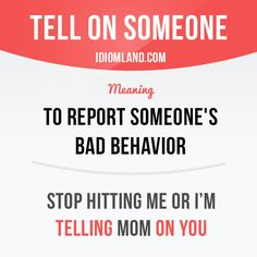 Tell on someone