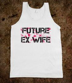 FUTURE EX WIFE