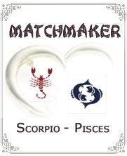 Match Making Scorpio Pisces. Pisces is probably the one most perfectly compatible with scorpio, definitely compliment each other!