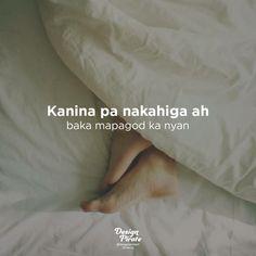 Hugot Quotes Tagalog, Pinoy Quotes, Patama Quotes, Tagalog Love Quotes, Crazy Quotes, Self Love Quotes, Hugot Lines, Mind Tricks, Goat