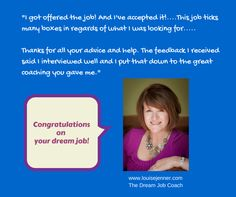 """""""Congratulations on Your Dream Job!""""  If you'd like to hear those words, you need to take steps to make it happen! www.louisejenner.com"""
