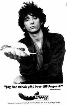 """AdPoster: Johhny Thunders selling hot dogs for """"Stippes"""" in Malmö/Sweden WiKiPiCKi: tobiasrasmusson. Rock Band Photos, Rock Bands, Lisa Edwards, Johnny Thunders, Dangerous Minds, Cult Movies, Rock Legends, Post Punk, New Pictures"""