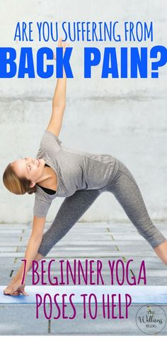 THE WELLNESS BLOG 7 BEGINNER YOGA POSES TO HELP BACK PAIN #yoga #exercise #health
