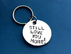 Love you more Keychain Pendant jewelry Hand stamped Mens