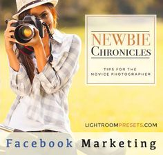 How Photographers Can Use Facebook for Business Marketing | Pretty Presets for Lightroom