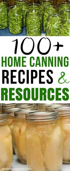 Do you have a bountiful garden? Check out these 100  home canning recipes and resources so that you know exactly how to preserve all that harvest! Food Preservation | Home Canning | Pressure Canning | Water Bath Canning | How to Can at Home