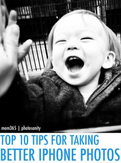Take Better iPhone Photos: 10 Tips from Photography Coach | Mom365.com