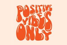 Positive vibes only 70s lettering by tanya_tatiana Positive Vibes Only, Positive Quotes, Positive Art, Photo Wall Collage, Picture Wall, Cute Quotes, Happy Quotes, 70s Quotes, Pretty Words