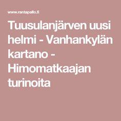 Tuusulanjärven uusi helmi - Vanhankylän kartano - Himomatkaajan turinoita