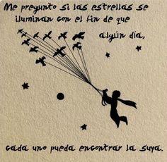 Me pregunto si las estrellas se iluminan con el fin de que algún día cada uno pueda encontrar la suya...