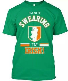 My favorite answer in every situation. ... I'm Irish! !