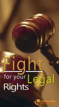 Fight For Your Legal Rights: Whether you like it or not, rules exist around you. The law is just something that exists to uphold good conduct among the society. Without it, you can only imagine what and how the world works today.