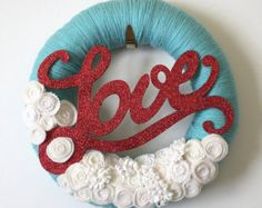 MADE TO ORDER - Love Wreath, Yarn and Felt Wreath, Valentine Wreath, 14-inch size