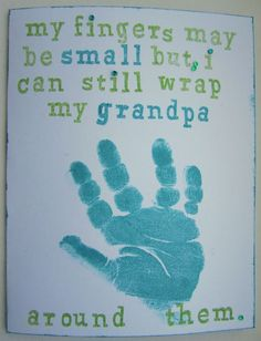 "Hand print craft - ""My fingers may be small but I can still wrap my grandpa around them."""