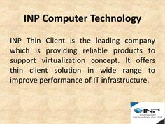 Here, we go for the best cost-effective solution for virtualization. For efficient functioning of physical platform resources, thin client computing is helpful. Computer Technology, Desktop