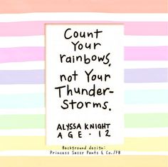 Count your rainbows quote and illustration via www.Facebook.com/PrincessSassyPantsCo