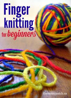 The basics of finger knitting for beginners - great pictures and instructions! Perfect instructions for finger knitting for kids (and adults! For Kids Finger Knitting for Beginners — Happy Homeschool Nest ~ Balancing Home & Homeschool Finger Knitting Projects, Yarn Projects, Crochet Projects, Sewing Projects, Arm Knitting, Knitting For Kids, Knitting Patterns, Crochet Patterns, Loom Knitting For Beginners