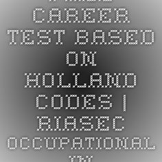 Free Career Test Based On Holland Codes | RIASEC Occupational Interest  Inventory  Free Career Test
