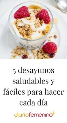 5 desayunos saludables y fáciles para hacer cada día #recetas #healthyfood #DiarioFemenino