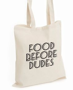 Food before Dudes Tote bag, how about a funny gift for your friend. Practical and witty. Funny printed cotton tote shopping bags, these bags