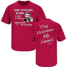 8cef33c68 Smack Apparel Alabama Football Fans. Stay Victorious. I Don't Often Hate  (Anti-LSU) Crimson T-Shirt (S-5X)