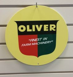 Oliver-Tractor-round-Heavy-steel-sign-Oliver-shield-First-in-Farm-Machinery Antique Tractors, Brochures, Vintage Signs, Ol, Decorations, Steel, Country, Heart, Kitchen